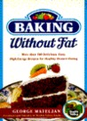 Baking Without Fat: More Than 100 Delicious, Easy, High-Energy Recipes for Healthy Dessert Eating