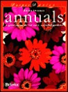 Annuals: A Growing Guide for Easy, Colorful Gardens