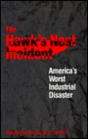 The Hawk's Nest Incident: Americas Worst Industrial Disaster