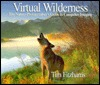 Virtual Wilderness: The Nature Photographer's Guide to Computer Imaging
