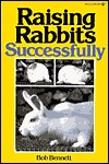 Raising Rabbits Successfully by Bob Bennett