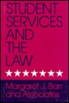 Student Services and the Law: A Handbook for Practitioners