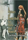 A History of Basketball for Girls and Women