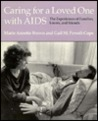 Caring for a Loved One with AIDS: The Experiences of Families, Lovers, and Friends