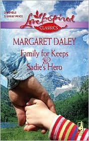 Family For Keeps / Sadie's Hero by Margaret Daley