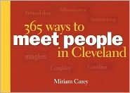 365 Ways to Meet People in Cleveland: Friendship, Romance, and Networking Ideas for Singles, Couples, and Families