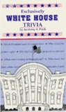 Exclusively White House Trivia