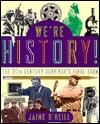 We're History! by Jaime O'Neill