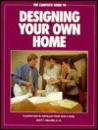 The Complete Guide to Designing Your Own Home