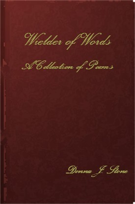 Wielder of Words by Donna J. Stone