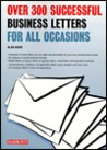 Over 300 Successful Business Letters for All Occasions