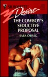The Cowboy's Seductive Proposal by Sara Orwig