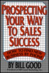 Prospecting Your Way To Sales Success: How To Find New Business By Phone