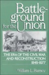 Battleground for the Union: The Era of the Civil War and Reconstruction, 1848-1877.