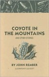 Coyote in the Mountains: And Other Stories