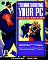 Troubleshooting Your PC [With Contains Diagnostic Software, Demo-Ware, Shareware]