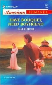 Have Bouquet, Need Boyfriend by Rita Herron