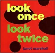 Look Once, Look Twice by Janet Perry Marshall