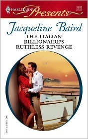 The Italian Billionaire's Ruthless Revenge by Jacqueline Baird