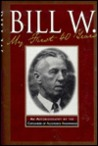 Bill W.: My First 40 Years - An Autobiography