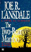 The Two-Bear Mambo by Joe R. Lansdale