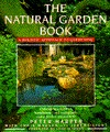 The Natural Garden Book: A Holistic Approach To Gardening
