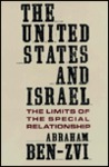 The United States and Israel: The Limits of the Special Relationship