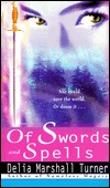 Of Swords and Spells by Delia Marshall Turner