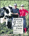 Raising Cows on the Koebels' Farm
