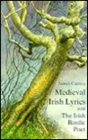 Medieval Irish Lyrics: Selected and Translated. With, the Irish Bardic Poet : A Study in the Relationship of Poet and Patron