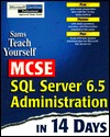 Teach Yourself MCSE SQL Server 6.5 Administration in 14 Days