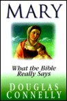 Mary : What the Bible Really Says