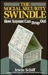 The Social Security Swindle by Irwin Schiff