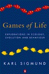Games of Life: Explorations in Ecology, Evolution and Behaviour