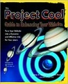 The Project Cool Guide to Enhancing Your Web Site