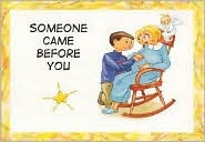 Someone Came Before You by Pat Schwiebert