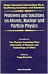 Problems and Solutions on Atomic, Nuclear and Particle Physics (Major American Universities PhD Qualifying Questions & Solutions)