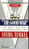 A Good War: Oral History of WWII
