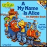 A My Name is Alice (Sesame Street)