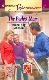 The Perfect Mom by Janice Kay Johnson