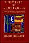 The Wives of Short Creek-A Novel of Polygamy and Prophecy