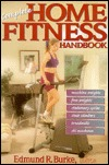 Complete Home Fitness Handbook by Edmund R. Burke