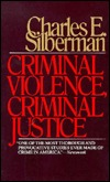 Criminal Violence/Justice by Charles E. Silberman