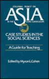 Asia: Case Studies in the Social Sciences - A Guide for Teaching