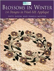 "Blossoms in Winter: 16 Designs in Wool Felt Appliqu ""Print on Demand Edition"""