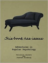 This Book Has Issues : Adventures in Popular Psychology