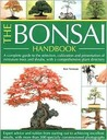 The Bonsai Handbook: A Complete Guide To The Techniques, Design, Care And Cultivation Of Miniature Trees And Shrubs