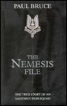 The Nemesis File: The True Story of an SAS Execution Squad