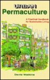 Urban Permaculture: A Practical Handbook For Sustainable Living