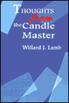 Thoughts From The Candle Master